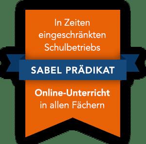 SABEL Prädikat - In Zeiten eingeschränkten Schulbetriebs Online-Unterricht in allen Fächern